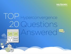 Top 20 Hyperconvergence Questions Answered